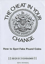 The Cheat in Your Change: How to Spot Fake Pound Coins by Peters, Ken