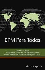 BPM para Todos : Uma Vis?o Geral Abrangente, Objetiva e Esclarecedora sobre G...