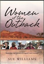 WOMEN OF THE OUTBACK Sue Williams ~ 1st Ed SC 2008 14 Remarkable Stories