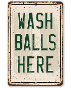 "Metal Sign - Wash Balls Here - Durable Metal Sign - 8"" x 12"" Use Indoor/Outdoor"