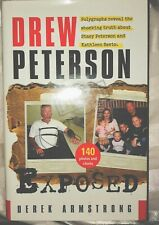 Drew Peterson Exposed : Polygraphs Reveal the Shocking Truth about Stacy.