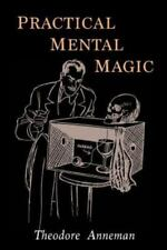 Practical Mental Magic by Theodore Annemann (2016, Paperback)