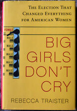 "Rebecca Traister: Big Girls Don't Cry ""SIGNED"" 1st/1st HC/DJ"