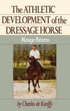 The Athletic Development of the Dressage Horse: Manege Patterns (Howell referenc