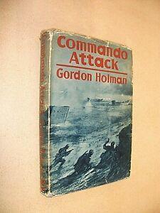 COMMANDO ATTACK. GORDON HOLMAN. 1942 1st EDITION 1st IMP HARDBACK IN DUST JACKET