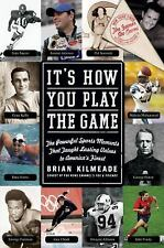 It's How You Play the Game The Powerful Sports Moments  1ST U.S. EDITION