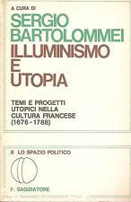 ILLUMINISMO E UTOPIA. TEMI E PROGETTI UTOPICI NELLA CULTURA FRANCESE (1676-1788)