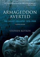 Armageddon Averted : The Soviet Collapse, 1970-2000, Paperback by Kotkin, Ste...