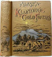 1897 ALASKA AND THE KLONDIKE GOLD FIELDS GOLD RUSH YUKON MAPS ILLUSTRATED