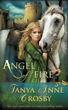 Angel of Fire by Tanya Anne Crosby (2013, Paperback)