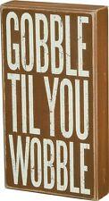 Gobble Til You Wobble new Fall wood Block sitter