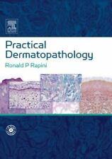 Practical Dermatopathology by Ronald P. Rapini (2005, Hardcover)