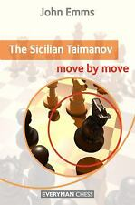 Chess book: The Sicilian Taimanov : Move by Move by John Emms (2012, Paperback)