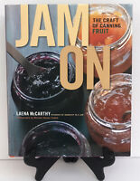 Jam On ~ The Craft of Canning Fruit Hardcover Book By Laena McCarthy New