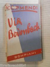 VIA BODENBACH Ferenc Kormendi Bompiani 1945 libro romanzo narrativa racconto di