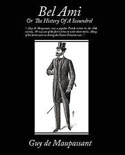 Bel Ami or the History of a Scoundrel by Guy de Maupassant (2008, Paperback)