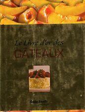 LE LIVRE D'OR DES GATEAUX / CUISINE ACTUELLE PRESTIGE