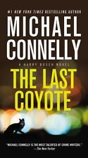 A Harry Bosch Novel Ser.: The Last Coyote by Michael Connelly (2013, Mass Market)