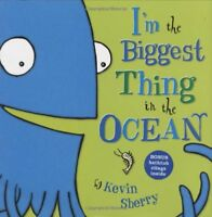 Im the Biggest Thing in the Ocean! by Kevin Sherry