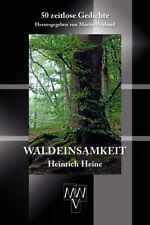 NEU OVP Lyrik WALDEINSAMKEIT Heinrich Heine 50 zeitlose Gedichte MWV-Verlag 2017