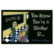 You Know You're A Slacker If.... by Mathew Gallegly Animal Buddies & The Bully