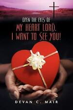 Open the Eyes of My Heart Lord. I Want to See You! by Devan Mair (2005,...