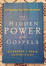 The Hidden Power of the Gospels Alexander J Shaia Signed 1st Edition