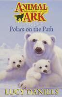 Polars On The Path (Animal Ark), Daniels, Lucy, Very Good Book