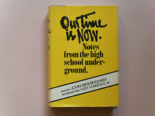 Out Time is Now.Notes from the High School Underground - J. Birmingham, Not xlib