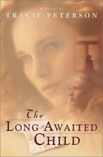 The Long-Awaited Child by Tracie Peterson (2001, Paperback)
