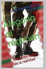 Alegoria Al Regimen : Imitacion Ludica de la Realidad by Jorge Rosendo...
