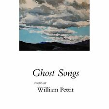 Ghost Songs by William Pettit (2009, Paperback)
