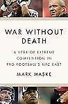 War Without Death: A Year of Extreme Competition in Pro Football's NFC East by
