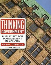 Thinking Government: Public Sector Management in Canada, Second Edition by Johns