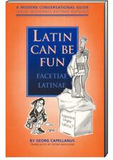 Latin Can Be Fun : Facetiae Latinae by Georg Capellanus (Paperback)