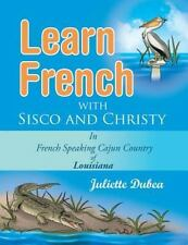 Learn French with Sisco and Christy : In French Speaking Cajun Country of...