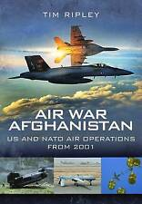 Air War Afghanistan - US & NATO Air Operations from 2001 (Pen & Sword) -New Copy