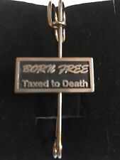 """and Kilt Pin Pewter 3"""" 7.5 cm Born Free and Taxed To Death A43 Scarf"""