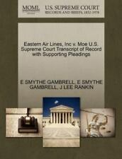 Eastern Air Lines, Inc V. Moe U.S. Supreme Court Transcript Of Record With Su...