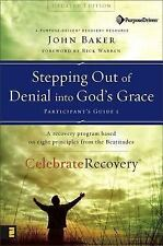 Celebrate Recovery: Stepping Out of Denial into God's Grace Participant's Guide