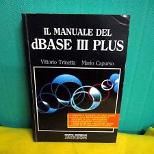 Trinetta Capurso IL MANUALE DEL DBASE III PLUS - Jackson I° ed. 1986 RARO