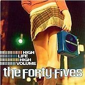 The Forty-Fives - High Life High Volume (2004) CD Album