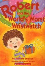 B004M0FF36 Robert and the Worlds Worst Wristwatch