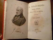 GINO CAPPONI  IL RINASCIMENTO DELLA CIVILTA' nella storia di Firenze 1909