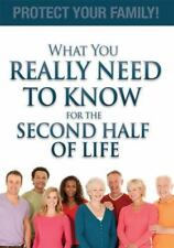 What You Really Need to Know for the Second Half of Life: Protect Your Family! (