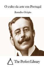 O Culto Da Arte Em Portugal by Ramalho Ortigão (2015, Paperback)