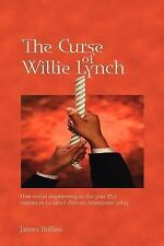 The Curse of Willie Lynch : How Social Engineering in the Year 1712 Continues...