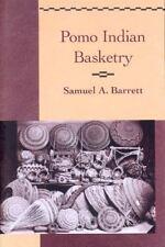 Pomo Indian Basketry (Classics in California Anthropology), Barrett, Samuel A.,