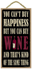 You Can't Buy Happiness But You Can Buy Wine 10 x 5 Wood Sign Plaque USA Made