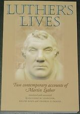MARTIN LUTHERS LIVES Contemporary Accounts Biography Reformation Europe History